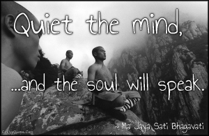 EmilysQuotes.Com-amazing-great-inspirational-quiet-mind-soul-speak-wisdom-Ma-Jaya-Sati-Bhagavati1
